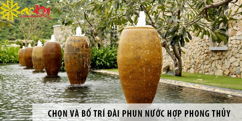 Chọn Và Bố Trí đài Phun Nước Hợp Phong Thủy